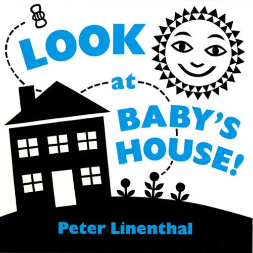 Look at Baby's House! by Peter Linenthal