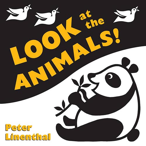 Look at the Animals! by Peter Linenthal