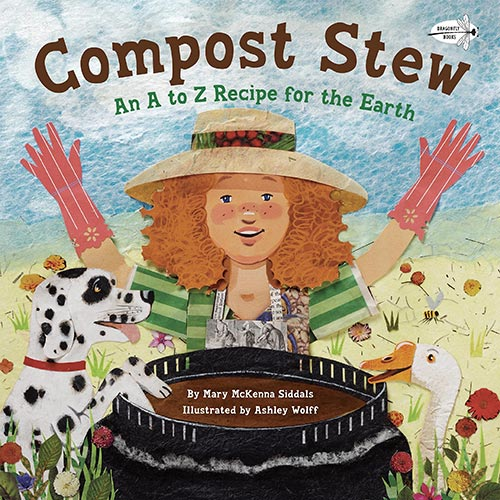 Compost Stew: An A to Z Recipe for the Earth by Mary McKenna Siddals