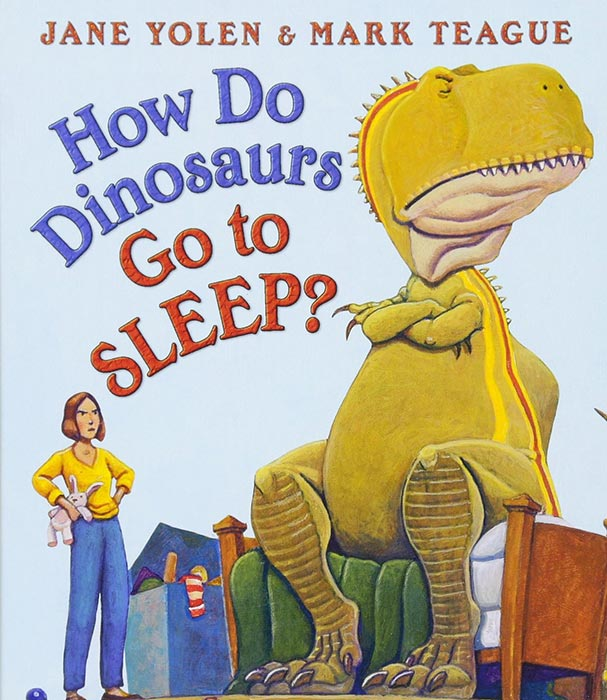How Do Dinosaurs Go to Sleep? by Jane Yolen