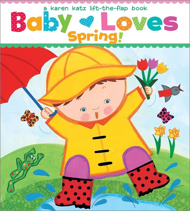 Baby Loves Spring! by Karent Katz