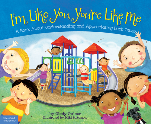 I'm Like You, You're Like Me: A Book About Understanding and Appreciating Each Other by Cindy Gainer