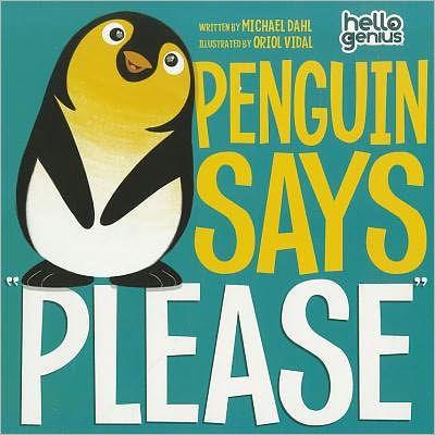 """Penguin Says """"Please"""" byMichael Dahl"""