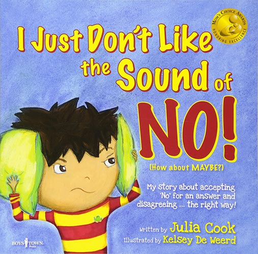 I Just Don't Like the Sound of No! by Julia Cook