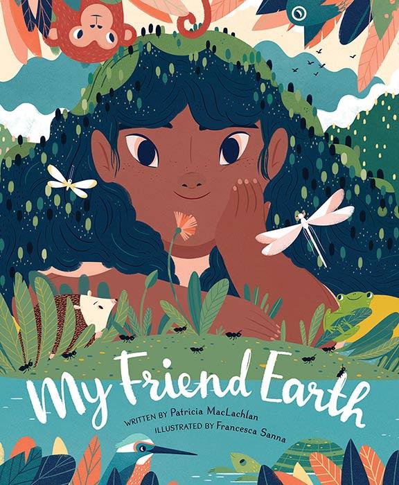 My Friend Earth by Patricia MacLachlan and Francesca Sanna