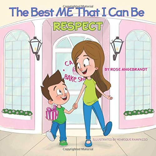 Respect: The Best Me That I Can Be by Rose Angebrandt