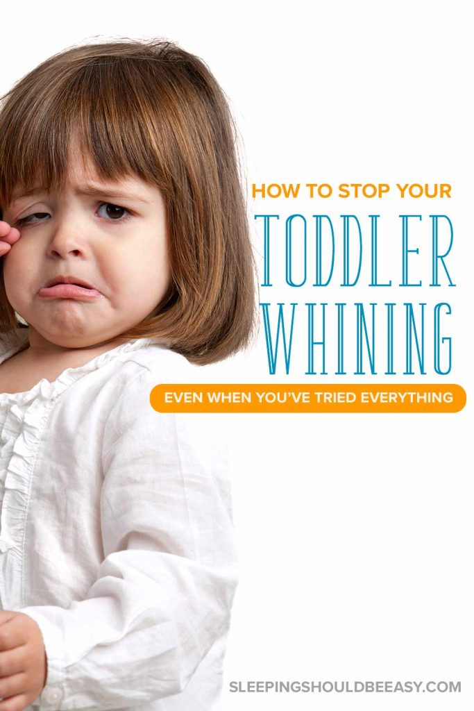 Toddler whining and crying