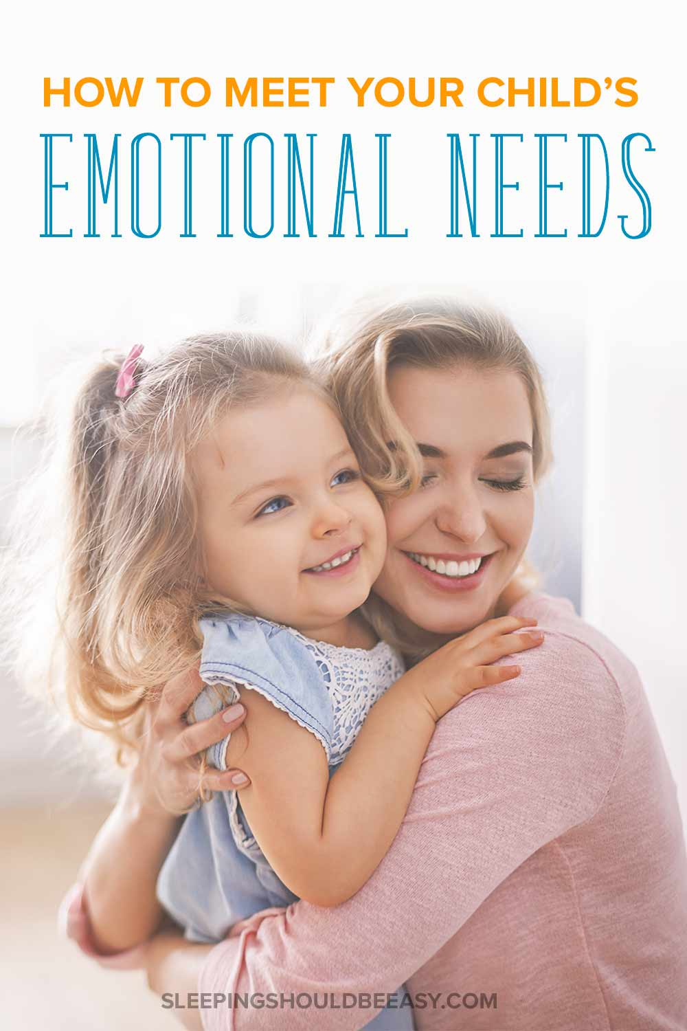 How to meet the emotional needs of a child