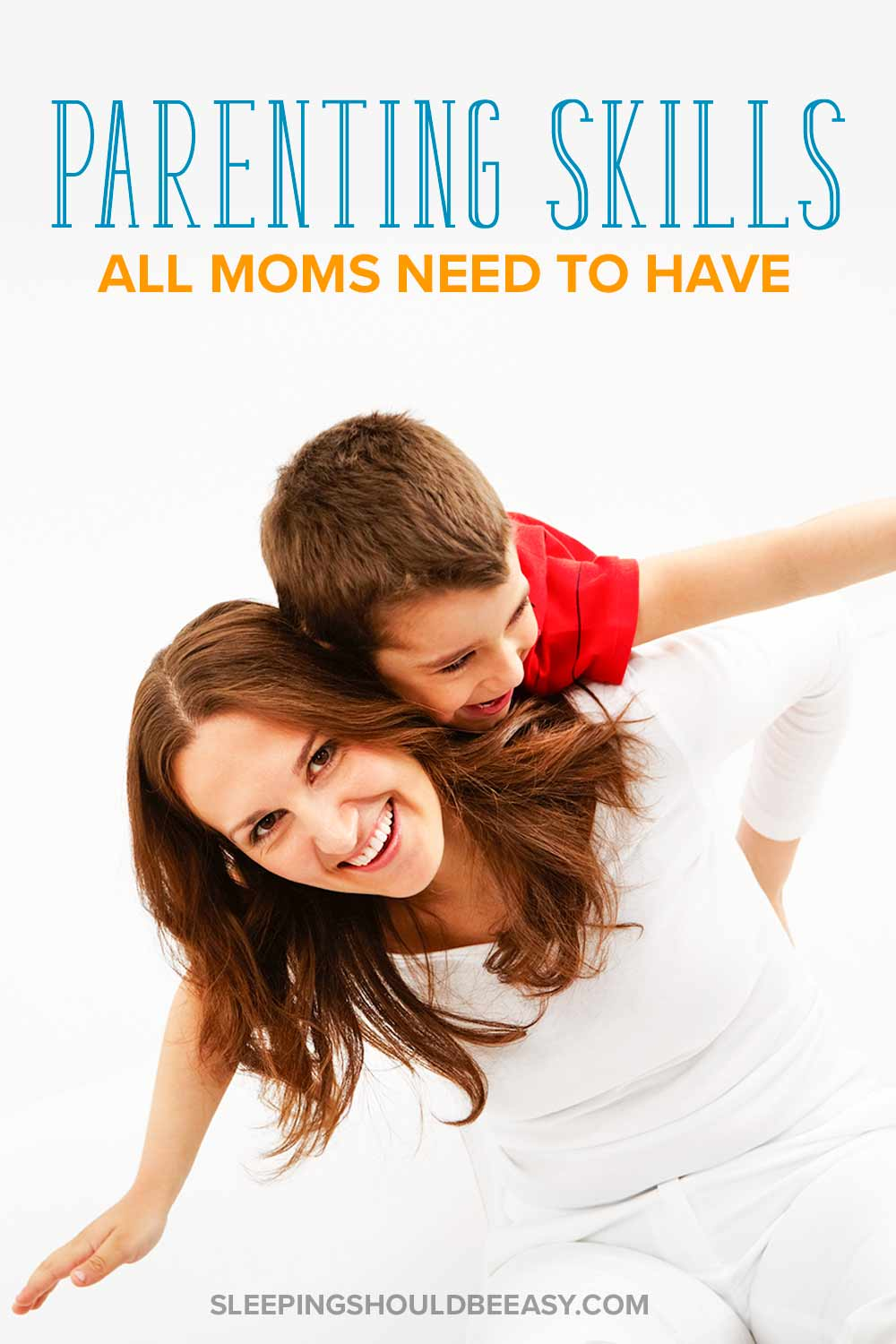 Mom and her son playing: Parenting skills all parents should have
