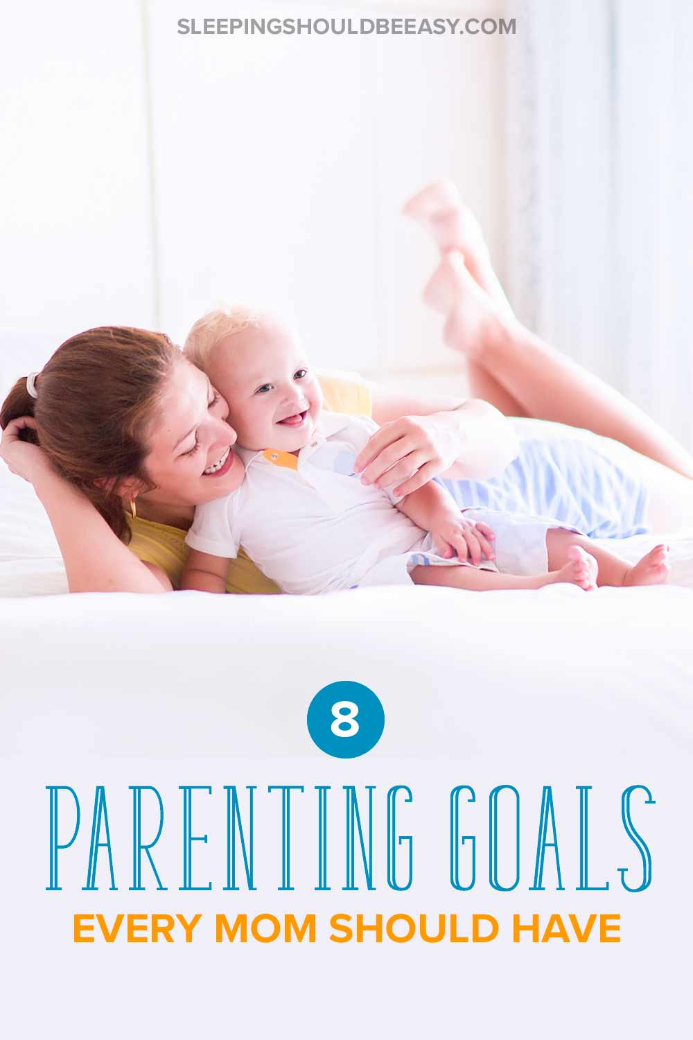 8 parenting goals every mom should have