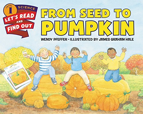 From Seed to Pumpkin by Wendy Pfeffer