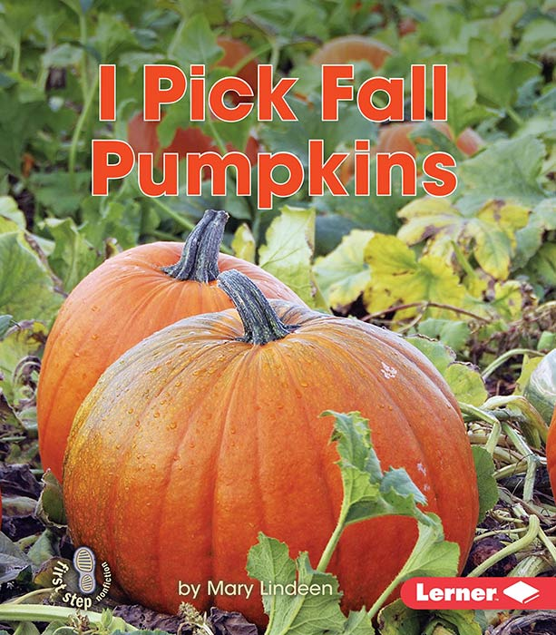 I Pick Fall Pumpkins by Mary Lindeen