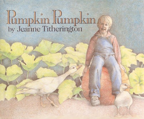 Pumpkin Pumpkin by Jeanne Titherington