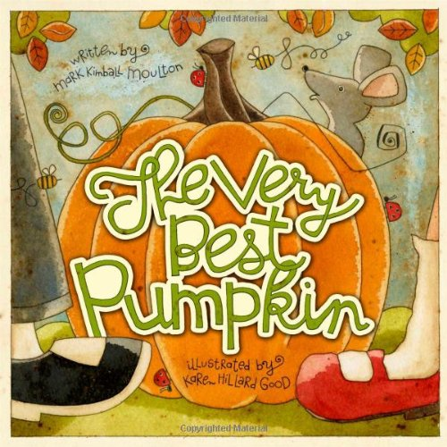 The Very Best Pumpkin by Mark Kimball Moulton