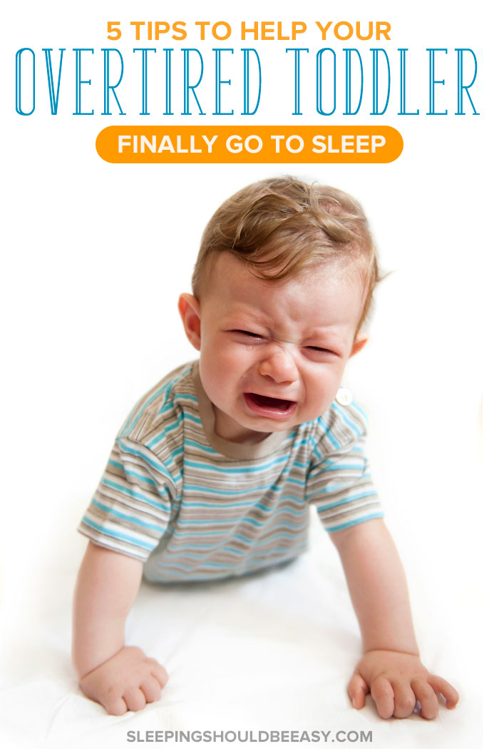 How to get an overtired toddler to sleep