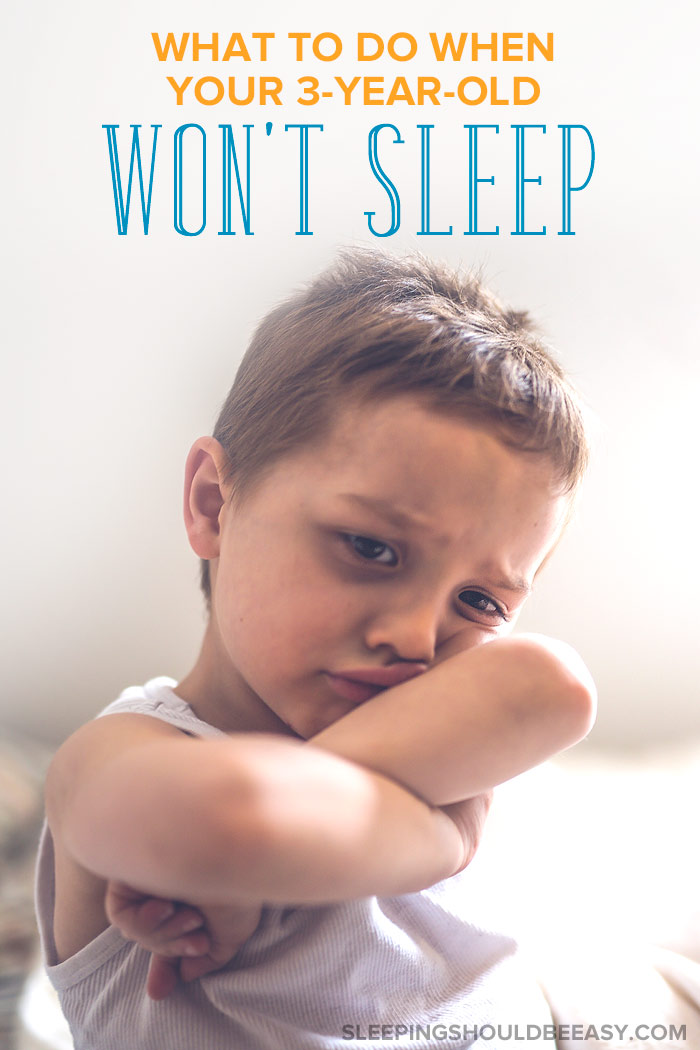3 year old won't go to sleep