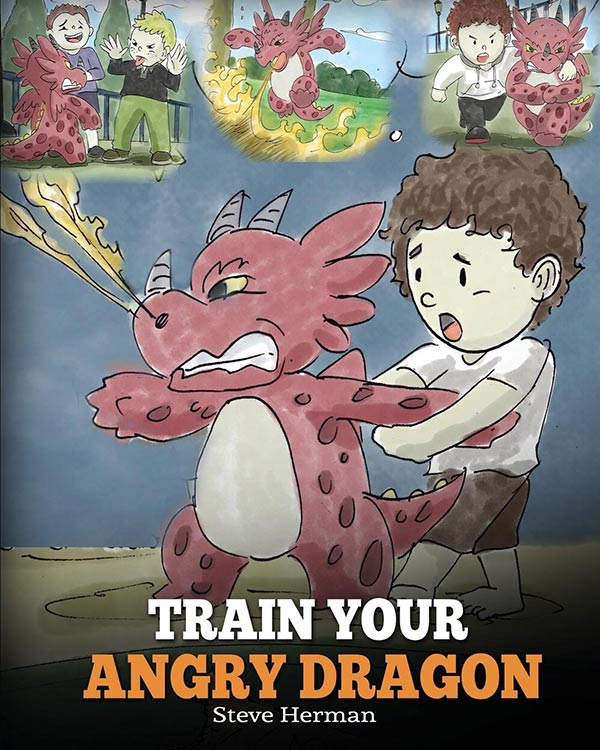 Train Your Angry Dragon by Steve Herman