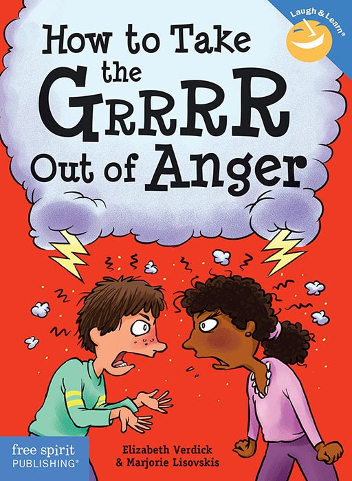 How to Take the Grrrr Out of Anger by Elizabeth Verdick
