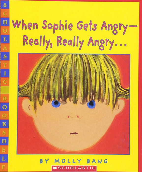When Sophie Gets Angry - Really, Really Angry… by Molly Bang