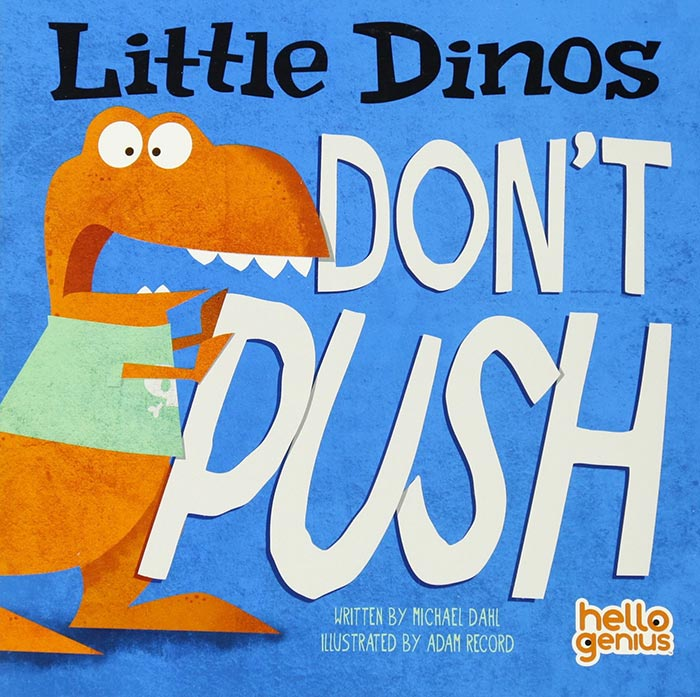 Little Dinos Don't Push by Michael Dahl