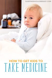 How to get kids to take medicine: Mom taking care of her sick toddler boy