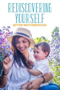 On Rediscovering Yourself After Motherhood