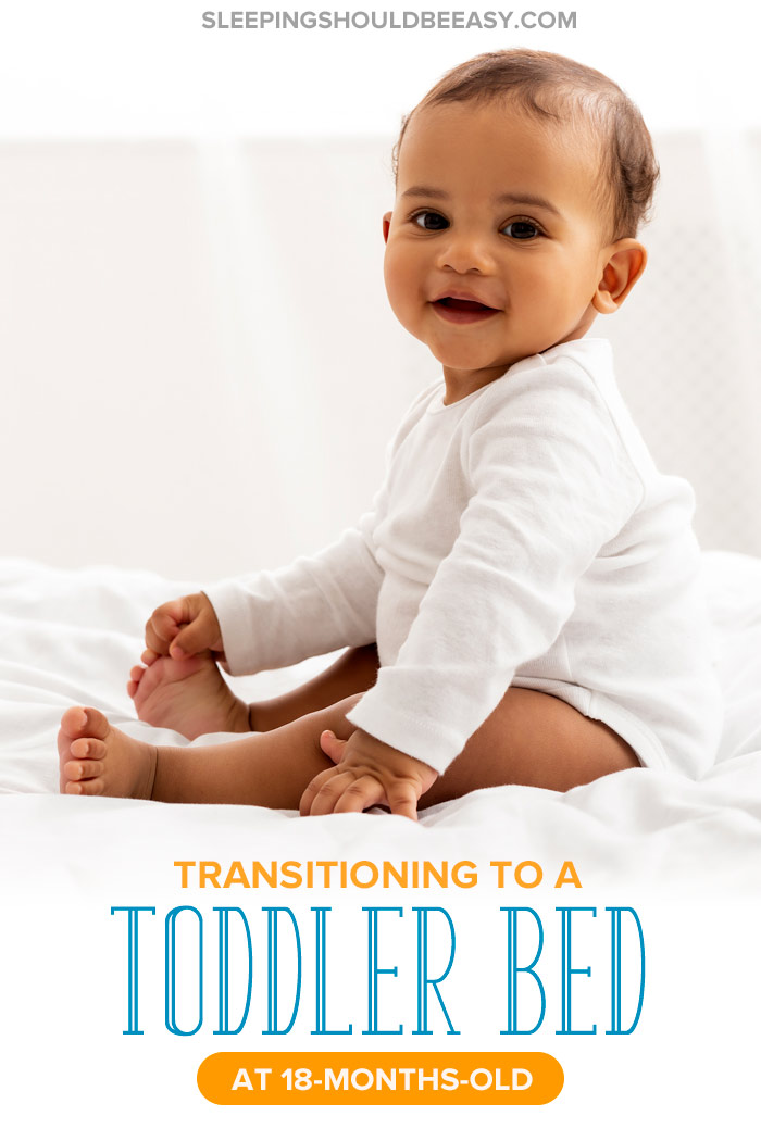 Transitioning to Toddler Bed at 18 Months