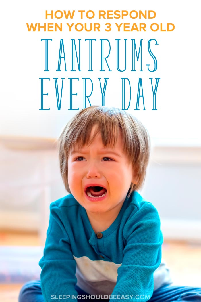 Crying toddler boy, dealing with 3 year old tantrums every day
