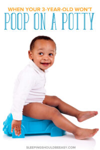 3 Year Old Won't Poop on Potty