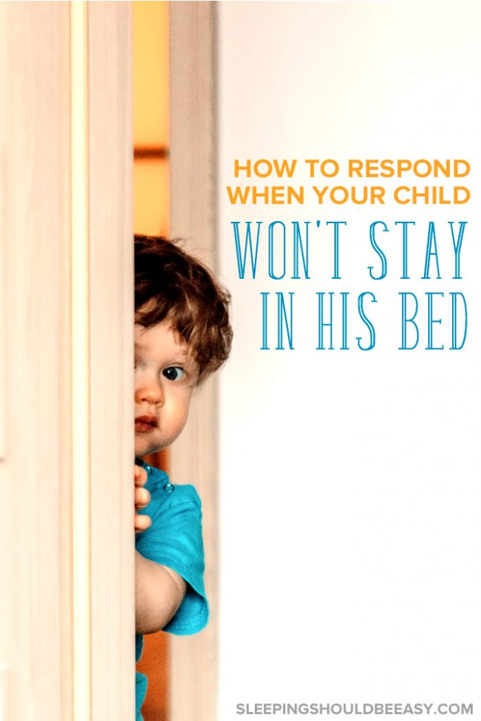 When your 3 year old won't stay in bed