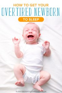 A crying, overtired newborn