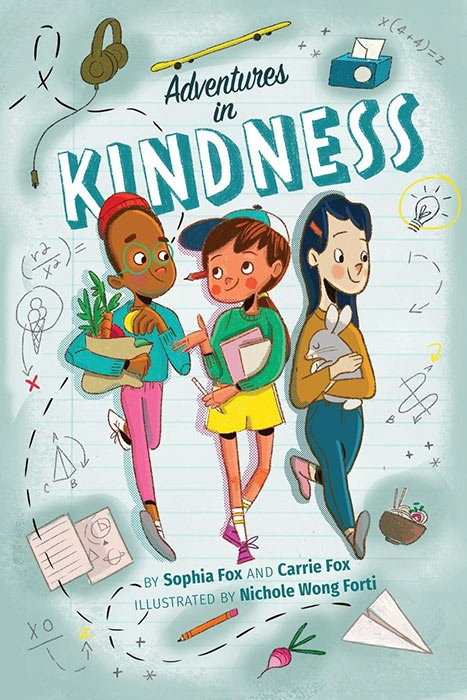 Adventures in Kindness by Carrie and Sophia Fox, illustrated by Nichole Wong Forti