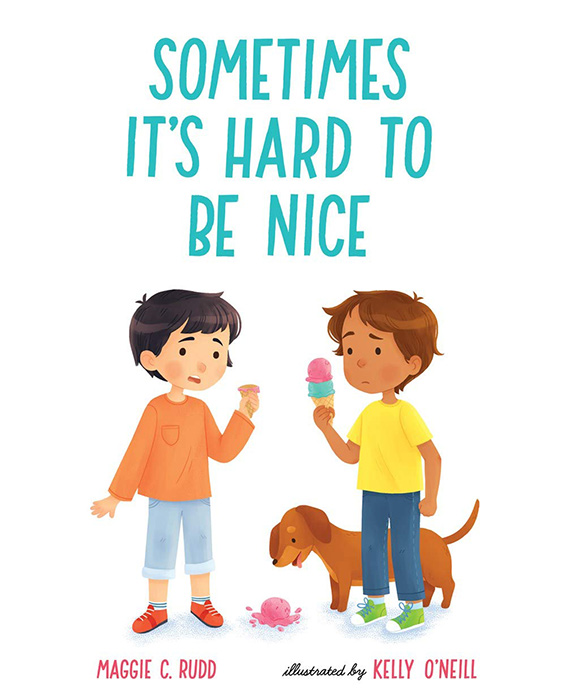 Sometimes It's Hard to Be Nice by Maggie C. Rudd and Kelly O'Neill