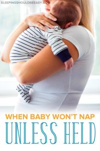 Baby Won't Nap Unless Held