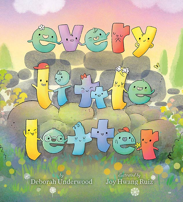 Every Little Letter by Deborah Underwood