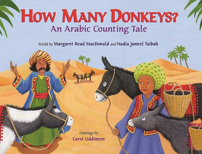 How Many Donkeys? by Margaret Read MacDonald, Nadia Jameel Taibah, and Carol Liddiment