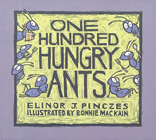 One Hundred Hungry Ants by Elinor J Pinczes and Bonnie MacKain