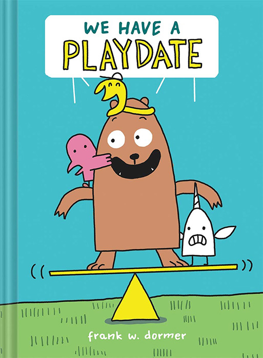 We Have a Playdate by Frank W. Dormer