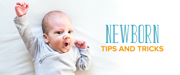 newborn tips and tricks