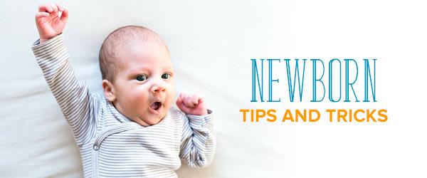 newborn tips and tricks