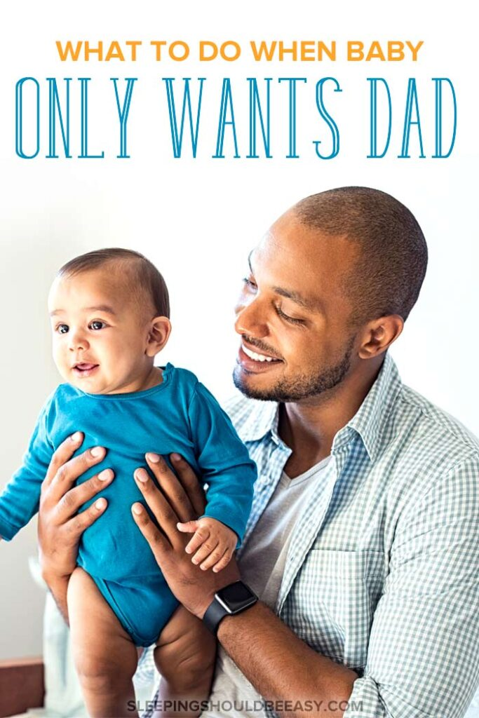 baby only wants dad