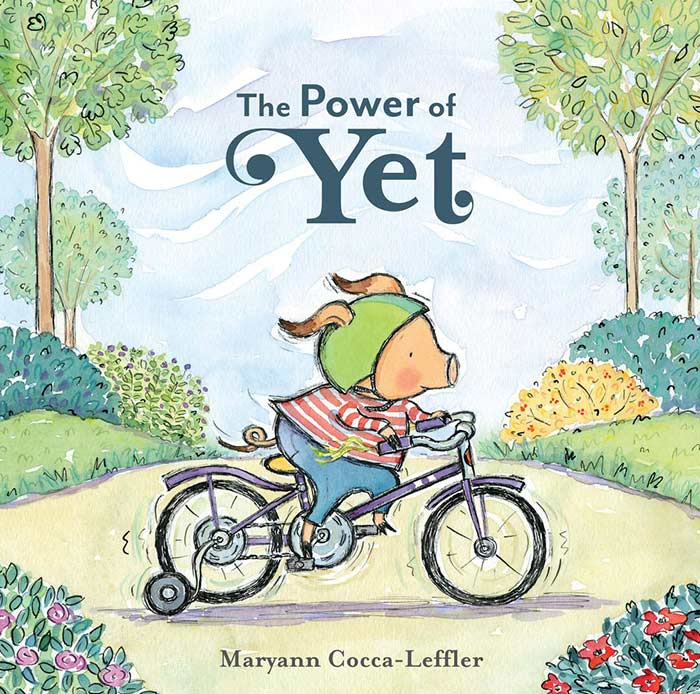 The Power of Yet by Maryann Cocca-Leffler