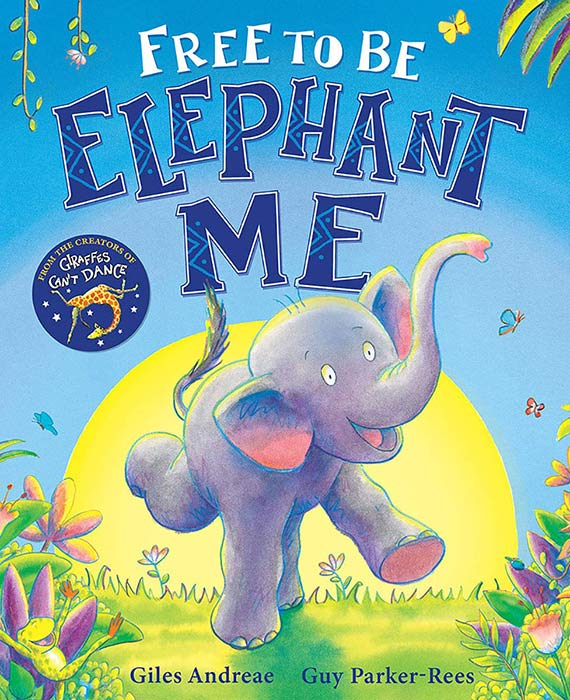 Free to Be Elephant Me by Giles Andreae and Guy Parker-Rees