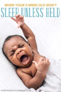 3 week old won't sleep unless held