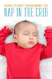 How to Get Your Baby to Nap in the Crib During the Day