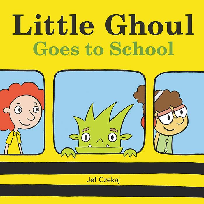Little Ghoul Goes to School by Jef Czekaj