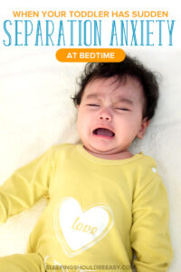 toddler sudden separation anxiety at bedtime