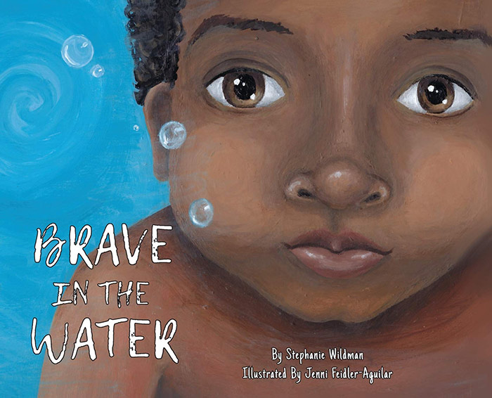 Brave in the Water by Stephanie Wildman and Jenni Feidler-Aguilar