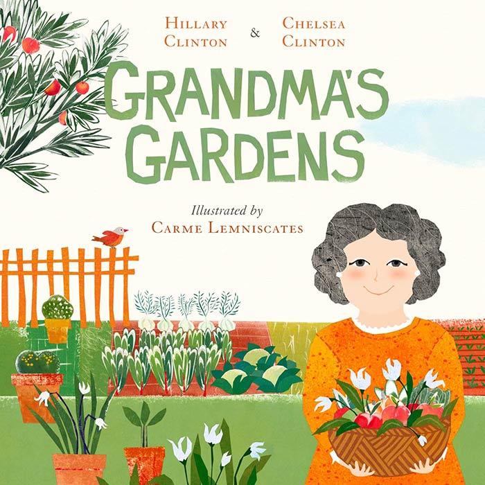 Grandma's Gardens by Hillary Clinton, Chelsea Clinton, and Carme Lemniscates