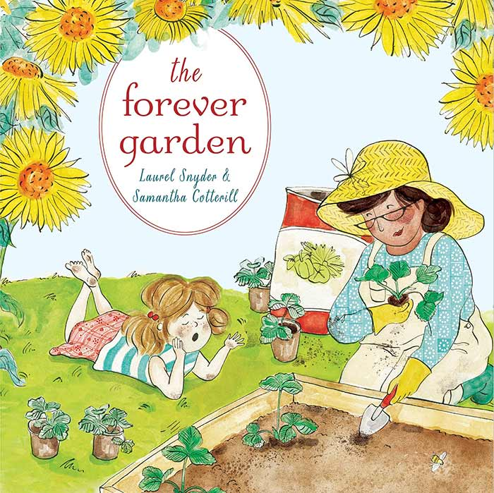 The Forever Garden by Laurel Snyder and Samantha Cotterill